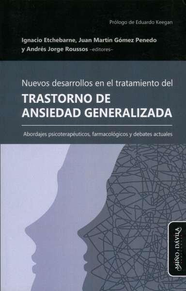 Libro: Nuevos desarrollos en el Tratamiento de Ansiedad Generalizada | Autor: Ignacio Etchebarne | Isbn: 9788417133405