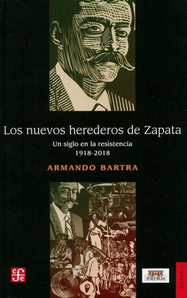 Libro: Los nuevos herederos de Zapata | Autor: Armando Bartra | Isbn: 9786071662705