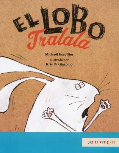 Libro: El lobo tralalá | Autor: Michaël Escoffier | Isbn: 9786071662026