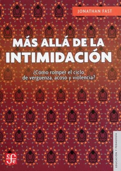 Libro: Más allá de la intimidación | Autor: Jonathan Fast | Isbn: 9786071663184