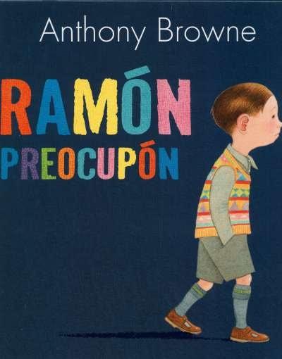 Libro: Ramón preocupón | Autor: Anthony Browne | Isbn: 9789681680794
