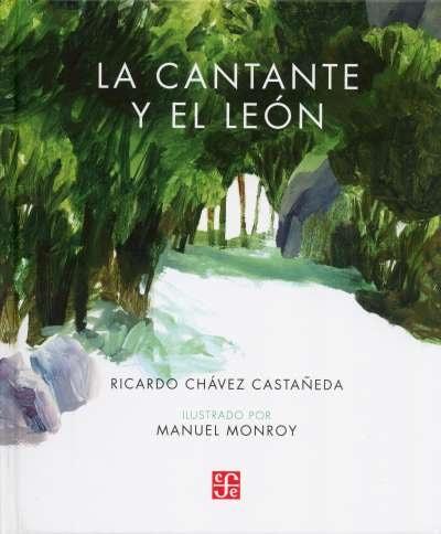 Libro: La cantante y el león | Autor: Ricardo Chávez Castañeda | Isbn: 9786071658210