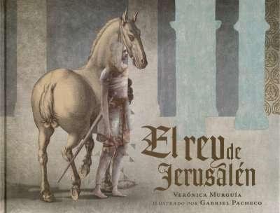 Libro: El rey de Jerusalén | Autor: Verónica Murguía | Isbn: 9786071662057