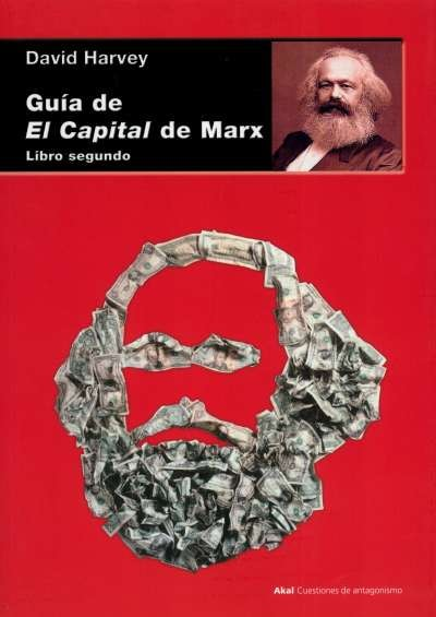 Libro: Guía de El Capital de Marx. Libro segundo | Autor: David Harvey | Isbn: 9788446042686