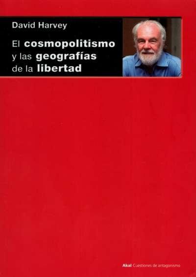 Libro: El cosmopolitismo y las geografías de la libertad | Autor: David Harvey | Isbn: 9788446044352