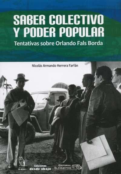 Libro: Saber colectivo y poder popular | Autor: Nicolás Armando Herrera Farfán | Isbn: 9789585218123