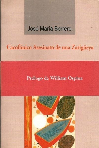 Cacofónico asesinato de una zarigüeya - Jose Maria Borrero - 9589726135