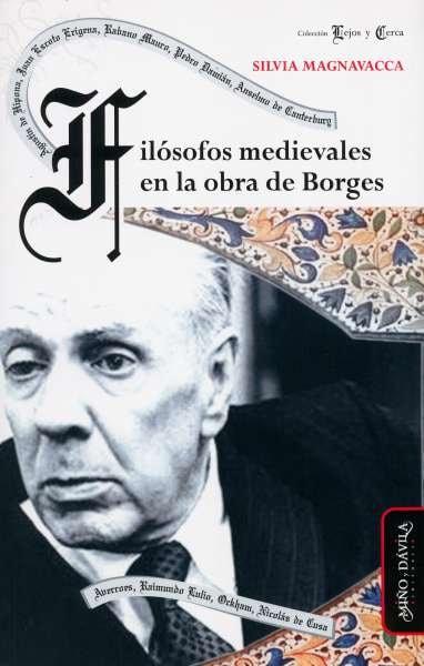 Libro: Filósofos medievales en la obra de Borges   Autor: Silvia Magnavacca   Isbn: 9788492613335
