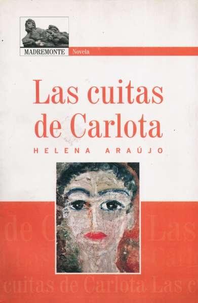 Libro: Las cuitas de Carlota | Autor: Helena Araujo