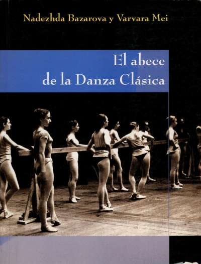 Libro: El abece de la Danza Clásica   Autor: Varvara Mei
