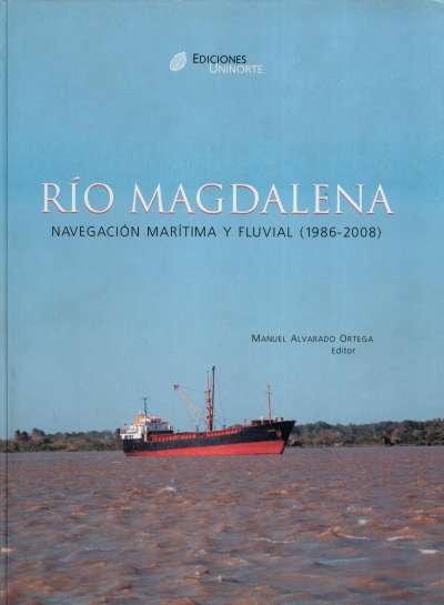Libro: Río Magdalena. Navegación maritima y fluvial (1986 - 2008) | Autor: Manuel Alvarado Ortega | Isbn: 9789588252667