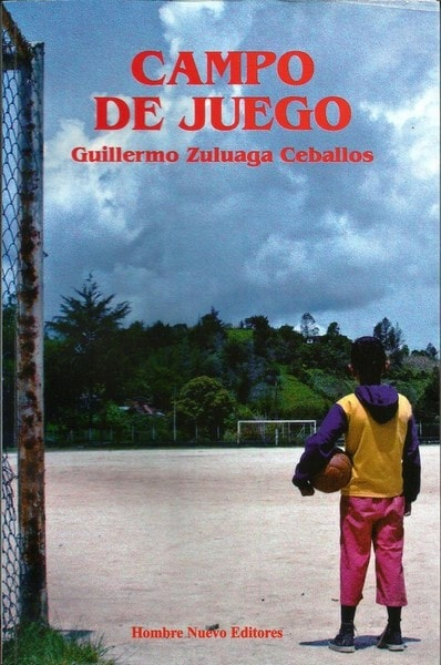 Campo de juego - Guillermo Zuluaga Ceballos - 9789588245829