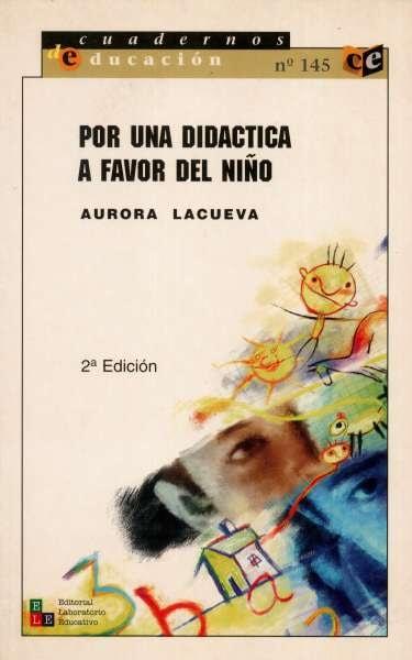 Libro: Por una didáctica a favor del niño | Autor: Aurora Lacueva | Isbn: 9802510629