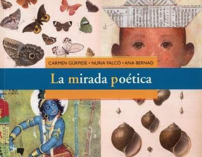 Libro: La mirada poética | Autor: Carmen Gúrpide | Isbn: 9788476817483