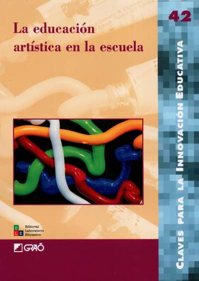 Libro: La educación artística en la escuela   Autor: María Jesús Agra   Isbn: 9789802511518