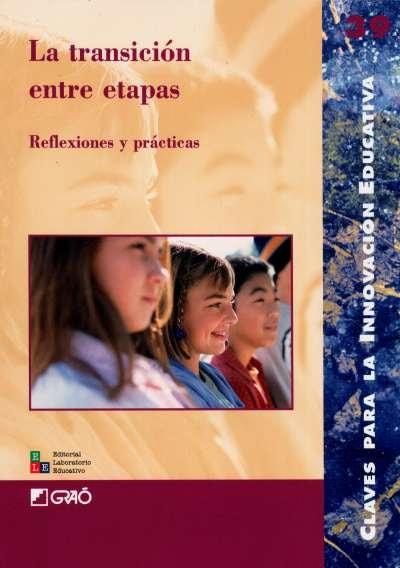 Libro: La transición entre etapas. Reflexiones y prácticas   Autor: Serafín Antúnez   Isbn: 9789802511501