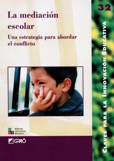 Libro: La mediación escolar. Una estrategia para abordar el conflicto | Autor: Amaia Aguirre | Isbn: 9802511226