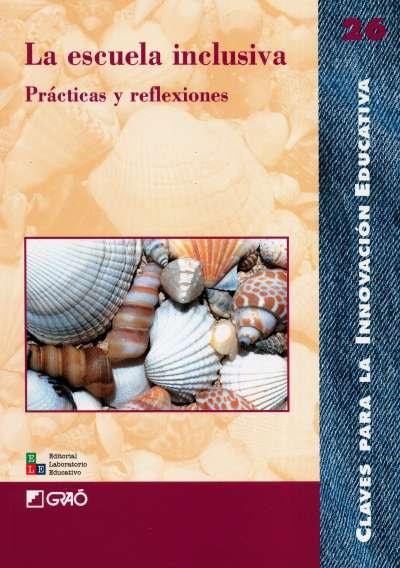Libro: La escuela inclusiva. Prácticas y reflexiones | Autor: Leonor Ardanza | Isbn: 8478273255
