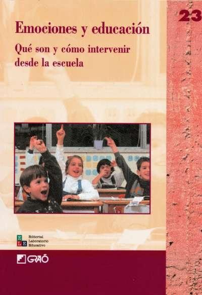 Libro: Emociones y educación. Qué son y cómo intervenir desde la escuela   Autor: Eva Adam   Isbn: 8478273131