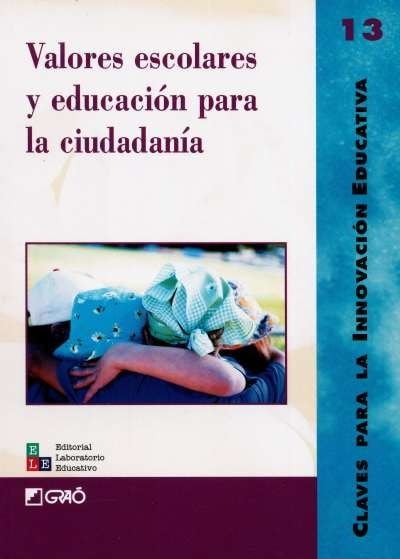 Libro: Valores escolares y educación para la ciudadanía | Autor: Loli Anaut | Isbn: 9802511110
