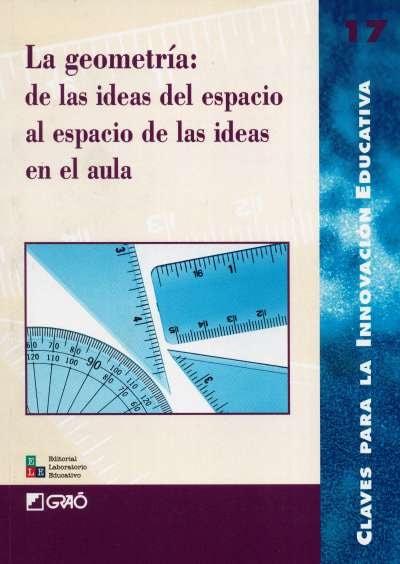 Libro: La geometría: de las ideas del espacio al espacio de la ideas en el aula | Autor: Xelo Calvo | Isbn: 9788478272884