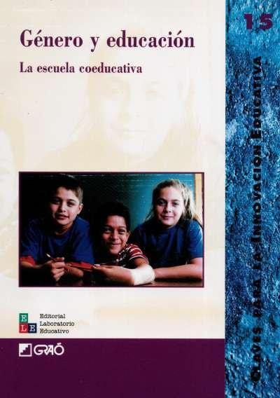 Libro: Género y educación. La escuela coeducativa | Autor: María Luisa Abad | Isbn: 9788478272778