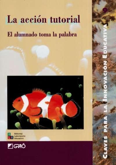 Libro: La acción tutorial. El alumnado toma la palabra | Autor: Ricardo Argüís | Isbn: 9788478272577