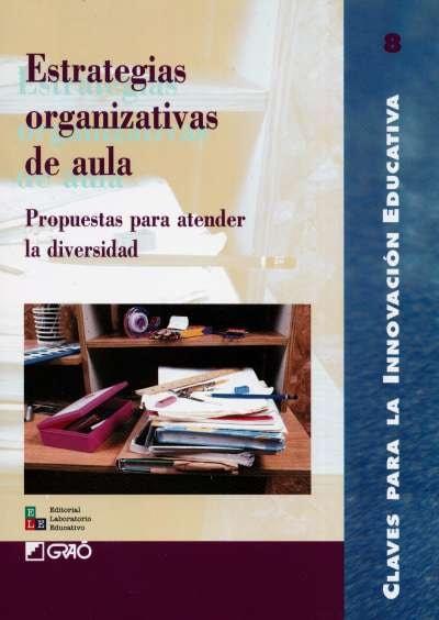 Libro: Estrategias organizativas de aula. Propuestas para atender la diversidad | Autor: Joan Agelet | Isbn: 9789802511006