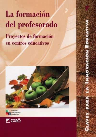 Libro: La formación del profesorado. Proyectos de formación en centros educativos | Autor: Eduardo Alonso Álvarez | Isbn: 9802511013
