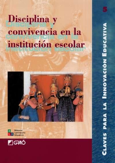 Libro: Disciplina y convivencia en la institución escolar | Autor: Serafín Antúnez | Isbn: 9802510946