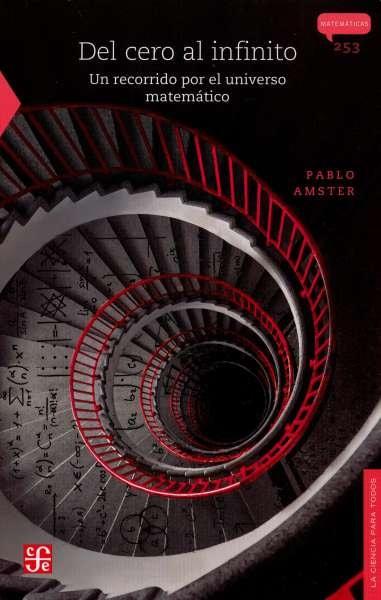 Libro: Del cero al infinito. Un recorrido por el universo matemático | Autor: Pablo Amster | Isbn: 9786071663672