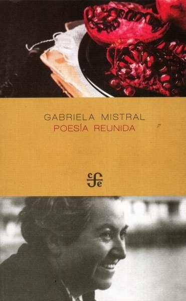 Libro: Poesía reunida | Autor: Gabriela Mistral | Isbn: 9786071665195