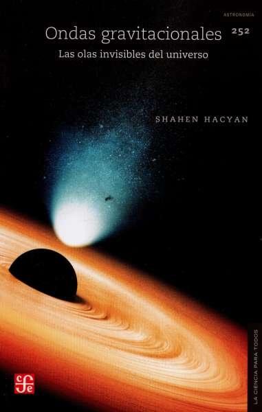 Libro: Ondas gravitacionales   Autor: Shahen Hacyan   Isbn: 9786071662811