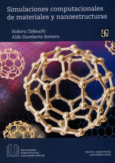 Libro: Simulaciones computacionales de materiales y nanoestructuras | Autor: Noboru Takeuchi | Isbn: 9786071664341