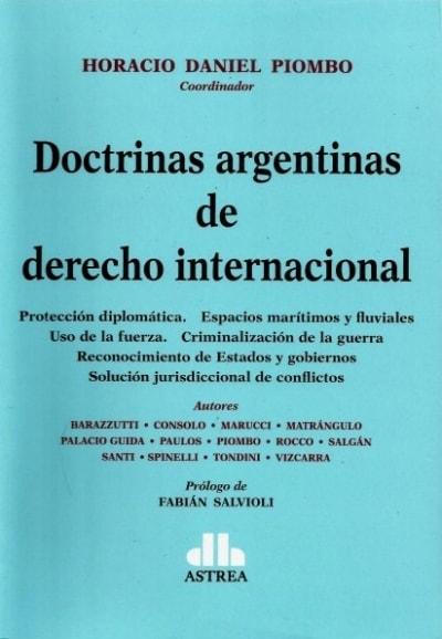 Doctrinas argentinas de derecho internacional - Lucía A. Barazzutti - 9789877061383