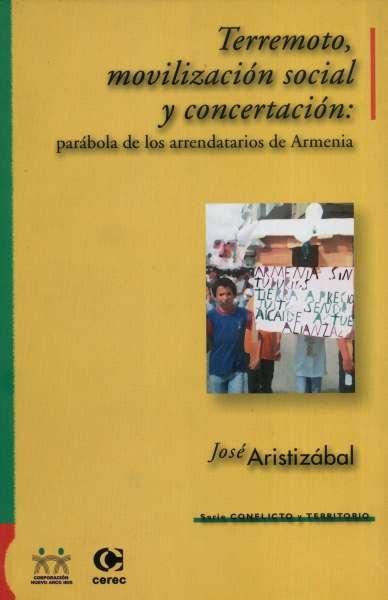 Libro: Terremoto, movilización social y concertación Parábola de los arrendatarios de Armenia | Autor: Jose Aristizabal G. | Isbn: 9588101115