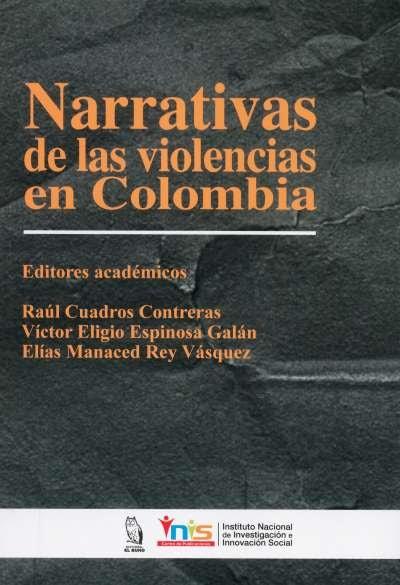 Libro: Narrativas de las violencias en Colombia | Autor: Raúl Cuadros Contreras | Isbn: 9789585255739