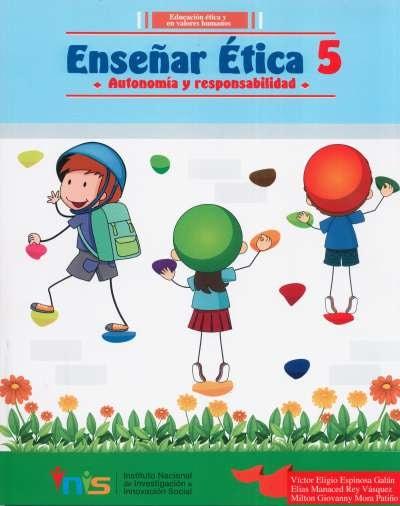 Libro: Enseñar Ética 5. Autonomía y responsabilidad | Autor: Víctor Eligio Espinosa Galán | Isbn: 9789585977341