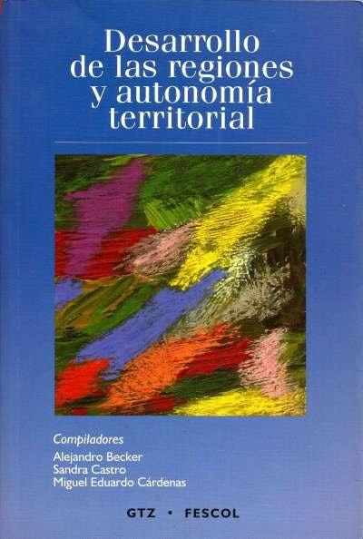 Libro: Desarrollo de las regiones y autonomía territorial | Autor: Sandra Castro | Isbn: 9589739474
