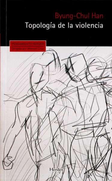 Libro: Topologìa de la violencia | Autor: Byung Chul Han | Isbn: 9788425434174