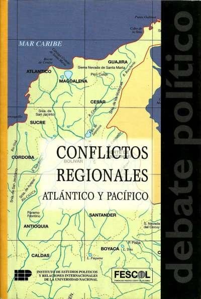 Libro: Conflictos regionales. Atlántico y Pacífico | Autor: Varios Autores | Isbn: 9589272924