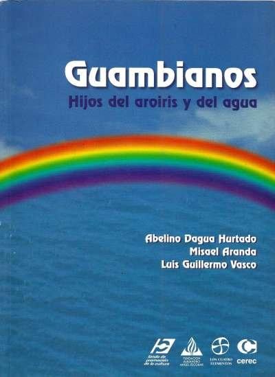 Libro: Guambianos. Hijos del aroiris y del agua | Autor: Abelino Dagua Hurtado | Isbn: 9589061958