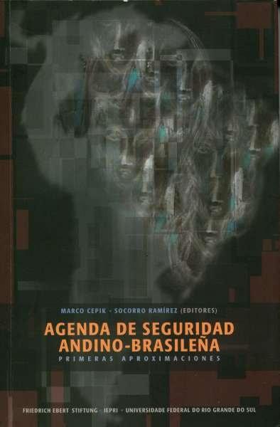 Libro: Agenda de seguridad Andino - Brasileña. Primeras aproximaciones | Autor: Marco Cepik | Isbn: 9588128099