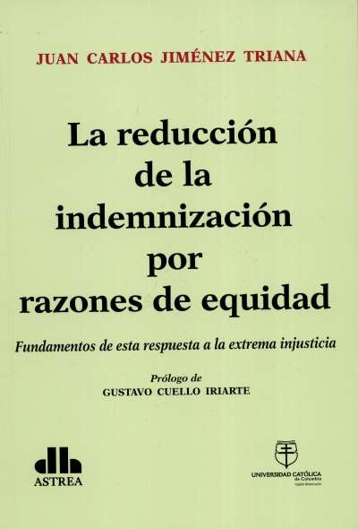 Libro: La reducción de la indemnización por razones de equidad | Autor: Juan Carlos Jiménez Triana | Isbn: 9789585456495