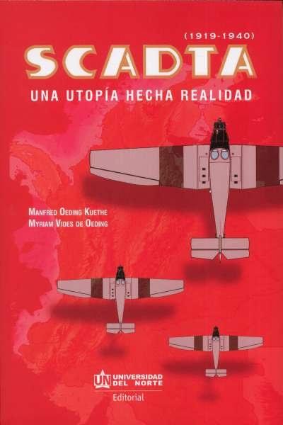 Libro: Scadta (1919 - 1940). Una utopía hecha realidad | Autor: Manfred Oeding Kuethe | Isbn: 9789587891638