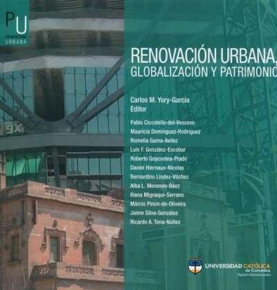 Libro: Renovación urbana, globalización y patrimonio | Autor: Carlos M. Yory García | Isbn: 9789585456617