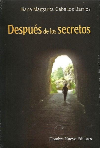 Después de los secretos  - Iliana Margarita Ceballos Barrios - 9789588783123