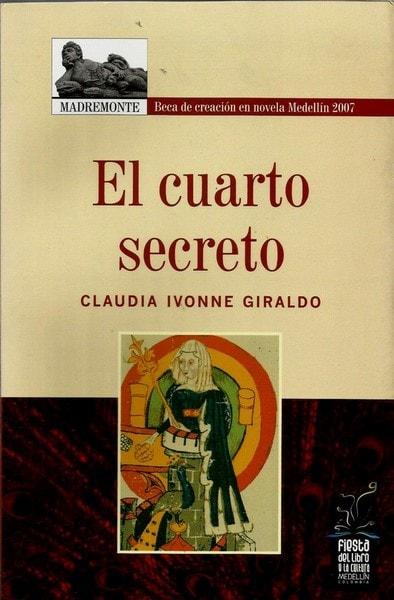 El cuarto secreto - Claudia Ivonne Giraldo Gomez - 9789588245522