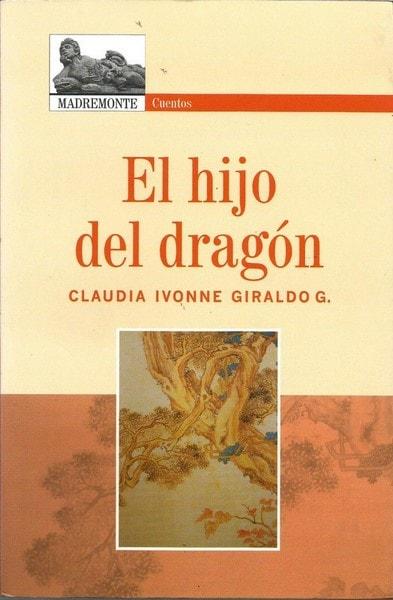 El hijo del dragón - Claudia Ivonne Giraldo Gomez - 9789588245447