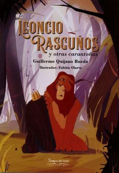 Libro: Leoncio rasguños y otras caratoñas | Autor: Guillermo Quijano Rueda | Isbn: 9789588962702